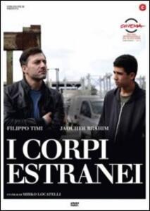 I corpi estranei di Mirko Locatelli - DVD