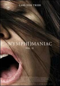 Nymphomaniac. Vol. 2 di Lars Von Trier - DVD