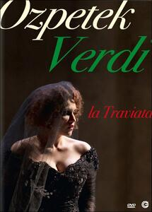 Giuseppe Verdi. La Traviata di Ferzan Ozpetek - DVD
