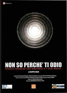Non so perché ti odio di Filippo Soldi - DVD
