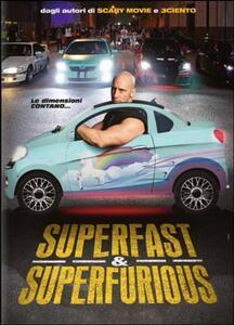 Superfast & Superfurious di Jason Friedberg,Aaron Seltzer - DVD