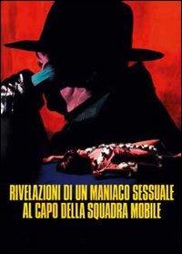 Cover Dvd Rivelazioni di un maniaco sessuale al capo della squadra mobile (DVD)
