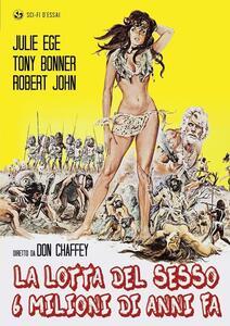 La lotta del sesso 6 milioni di anni fa di Don Chaffey - DVD