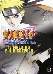 Naruto Shippuden. Il film. Il maestro e il discepolo di Hajime Kamegaki - DVD