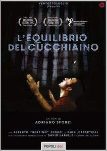 Film L' equilibrio del cucchiaino Adriano Sforzi