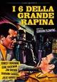 Cover Dvd I 6 della grande rapina