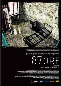87 ore. Gli ultimi giorni di Francesco Mastrogiovanni di Costanza Quatriglio - DVD