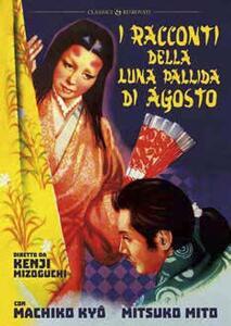 I racconti della Luna pallida d'agosto di Kenji Mizoguchi - DVD
