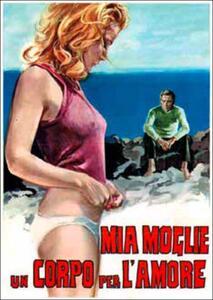 Mia moglie, un corpo per l'amore (DVD) di Mario Imperoli - DVD