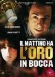 Cover Dvd Il mattino ha l'oro in bocca