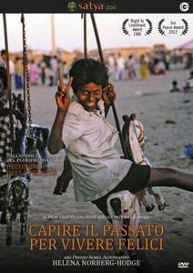 Film Capire il passato per vivere felici (DVD) Helena Norberg-Hodge , John Page