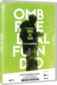 Film Ombre dal fondo (DVD) Paola Piacenza