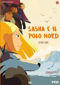 Sasha e il Polo Nord (DVD) di Rémi Chayé - DVD