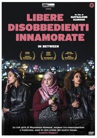 Cover Dvd Libere disobbedienti innamorate (DVD)