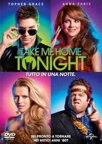 Cover Dvd Take me Home Tonight. Tutto in una notte (DVD)