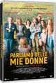 Cover Dvd Parliamo delle mie donne