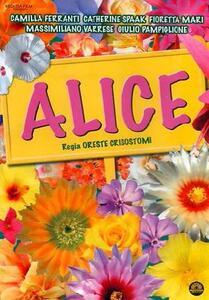Alice (DVD) di Oreste Crisostomi - DVD