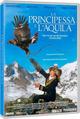 Cover Dvd DVD La principessa e l'aquila