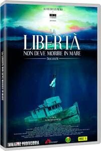 La libertà non deve morire in mare (DVD) di Alfredo Lo Piero - DVD
