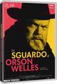 Cover Dvd DVD Lo sguardo di Orson Welles
