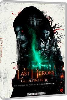 The Last Heroes. Gli ultimi eroi (DVD) di Roberto D'Antona - DVD