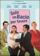 Cover Dvd DVD Solo un bacio per favore