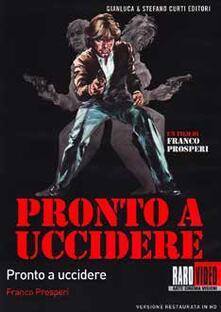 Pronto a uccidere (DVD) di Franco Prosperi - DVD