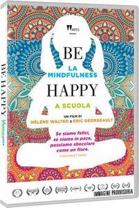 Film Be Happy. La Mindfulness a scuola (DVD) Eric Georgeaul Hélène Walter