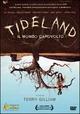 Cover Dvd DVD Tideland - Il mondo capovolto
