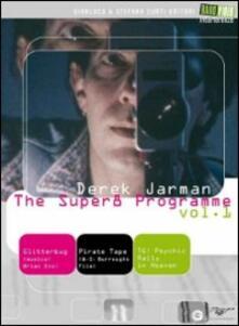 Derek Jarman - The Super 8 Programme Vol. 1 di Derek Jarman - DVD