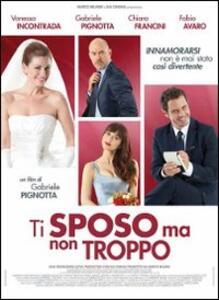 Ti sposo ma non troppo di Gabriele Pignotta - DVD