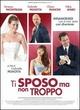 Cover Dvd DVD Ti sposo ma non troppo