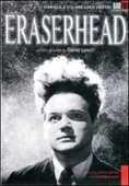 Film Eraserhead, la mente che cancella David Lynch