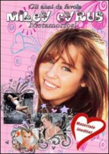 Miley Cyrus. Gli anni da favola. Metamorfosi - DVD