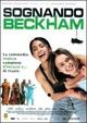 Cover Dvd DVD Sognando Beckham