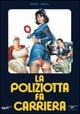 Cover Dvd La poliziotta fa Carriera
