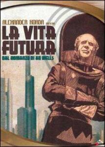 Things to Come. Vita futura di William Cameron Menzies - Blu-ray