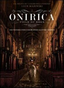 Onirica. Field of Dogs di Lech Majewski - Blu-ray