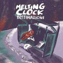 Destinazioni - Vinile LP di Melting Clock