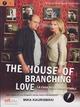 Cover Dvd DVD The House of Branching Love - La Casa degli Amori Stabili