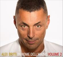 In nome dell'amore vol.2 (Digipack) - CD Audio di Alex Britti