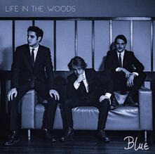 Blue Ep (Limited Edition) - Vinile LP di Life in the Woods