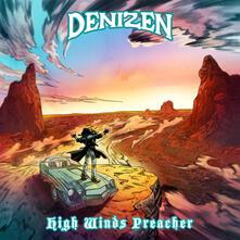 High Winds Preacher - Vinile LP di Denizen