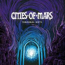 Temporal Rifts - Vinile LP di Cities of Mars