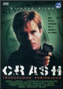 Crash. Transazione pericolosa di Charles Wilkinson - DVD