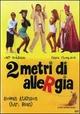 Cover Dvd Due metri di allergia