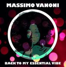 Back to my Essential Vibe - Vinile LP di Massimo Vanoni