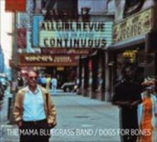 Dogs for Bones - Vinile LP di Mama Bluegrass Band