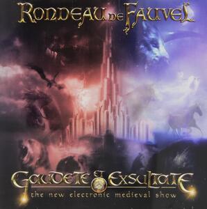 Gaudete Et Exsultate. The New Electronic Medieval Show (Colonna Sonora) - CD Audio di Rondeau de Fauvel
