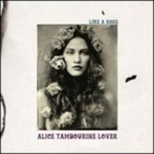 Like a Rose - Vinile LP di Alice Tambourine Lovers
